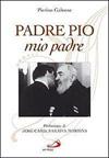 Padre Pio, mio padre