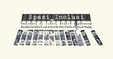 Spazi Inclusi: racconti di libri, storie e persone