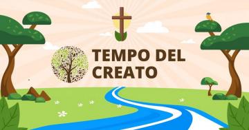 Dal 1° settembre al 4 ottobre per i cristiani di tutto il mondo sarà il Tempo del Creato